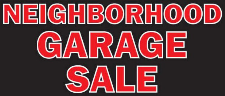 neighborhood garage sale june 8th 9th we are planning to ...